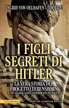 Leggere In Silenzio: RECENSIONE + GIVEAWAY : I Figli Segreti Di Hitler ...