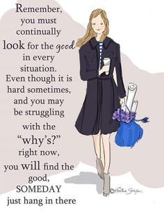 you will find the good someday...