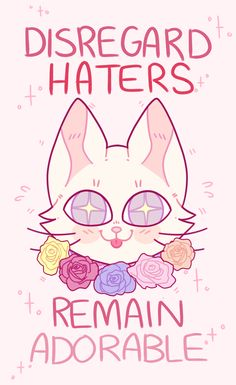 Disregard Haters - Remain Adorable #quote