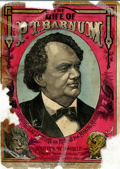 Title: The Life of P.T. Barnum and his Great Lecture on Rules for Making Money   Author: P.T. Barnum   Publication: N.Y. Popular Pub, New York   Publication Date: 1880     Book Description: Paperback. 62 pages detailing P.T. Barnum's life as told by himself.     Call Number: CIRCUS 1811 .B3 A3