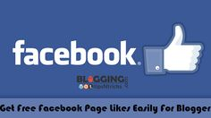 The post is all about Facebook page likes and increase facebook page likes using blogger blog. Now getting popular on Facebook is easy, just follow us.