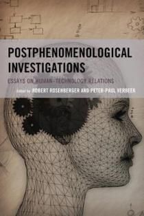Postphenomenological Investigations (Postphenomenology and the Philosophy of Technology)