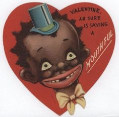 Unbelievably Racist Vintage Valentine's Day Cards from the In the early racist imagery was widely used in consumer products—even Valentine's Day cards—and relied on caricatures and stereotypes to create humor. Valentines Day Greetings, Valentines For Boys, Valentine Day Cards, Valentine Images, Funny Valentine, Valentines Puns, Valentine's Day Greeting Cards, Vintage Greeting Cards, Vintage Postcards