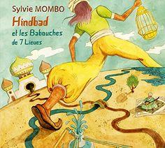 Hindbad et les Babouches de 7 Lieues Texte de et raconté par Sylvie Mombo, musique de Zeki Ayad Çölaş Tchekchouka Animals, Youth, Animales, Animaux, Animal, Animais