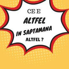 Ce e Altfel in Saptamana Altfel?