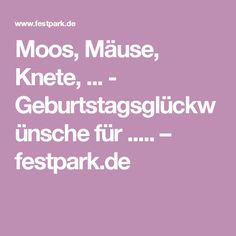 Moos, Mäuse, Knete, ... - Geburtstagsglückwünsche für ..... – festpark.de