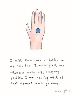 I wish there was a button on my hand | Marc Johns | Bloglovin'