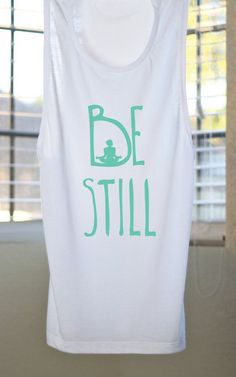 Be Still Flowy Muscle Tank Yoga Shirt Flowy tank
