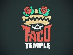Taco Temple Logo by Three Crow Creative on Dribbble Logo Restaurant, Mexican Restaurant Design, 2 Logo, Typography Logo, Logo Branding, Food Logo Design, Logo Food, Logo Inspiration, Design Trends