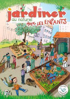 Jardiner au naturel avec les enfants : http://0753649j.esidoc.fr/id_0753649j_15425.html