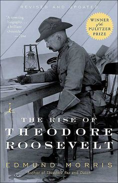 The Rise of Theodore Roosevelt - I've always loved reading biographies and as one of the more interesting presidents of the US, this would be a great book to read.