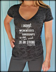Womens Workout V-Neck Tee. 2 Corinthians 12 10 Bible Verse. For When I am Weak Then I am Strong. Christian Clothing. Burnout Top.