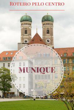 Roteiro pelo centro de Munique em poucas horas.