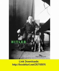 Hitler (Em Portugues do Brasil) (9788535917581) Ian Kershaw , ISBN-10: 8535917586  , ISBN-13: 978-8535917581 , ASIN: B005JFK7EA , tutorials , pdf , ebook , torrent , downloads , rapidshare , filesonic , hotfile , megaupload , fileserve