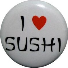 I heart Sushi cute 1 round funny button from Nasty by nastybuttons, $1.50