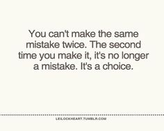 mistakes are fine, but repeating mistakes...?