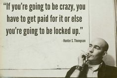 Awsome Quotes of Hunter S. Thompson | Wallpapers Yet