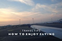 Travel Tips : How to Enjoy Flying | Land Of Marvels | Bloglovin'
