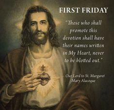 "#Today is #FirstFriday #Jesus: ""In the excess of the mercy of my Heart, I promise you that my all powerful love will grant to all those who will receive Communion on the First Fridays, for nine consecutive months, the grace of final repentance: they will not die in my displeasure, nor without receiving the sacraments; and my Heart will be their secure refuge in that last hour."" — In the visions of Christ reported by Saint Margaret Mary Alacoque in the 17th century. #Catholic #Eucharist"
