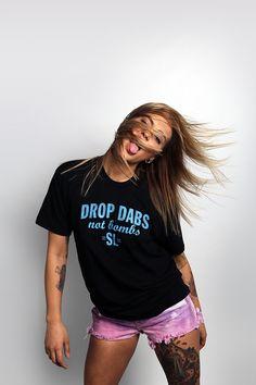 Drop Dabs, Not Bombs Tee #leaflife #weedfashion #higherfashion #sweetleaf