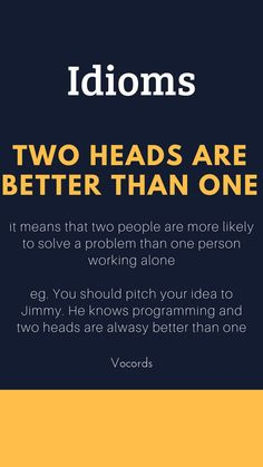 it means that two people are more likely to solve a problem than one person working alone Daily English Vocabulary, Good Vocabulary, English Idioms, English Phrases, Learn English Words, English Writing, English Lessons, English Grammar, Interesting English Words