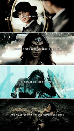Wonder Woman: She's not just a warrior. She is a dragon. And she is not afraid to burn your heaven to the ground. — death would be kinder than her touch
