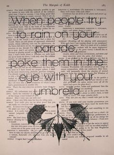 When People Try to Rain on Your Parade, Poke Them in the Eye with Your Umbrella // Book Page Art // Quirky Saying. $10.00, via Etsy ... makes me laugh every time!