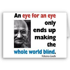 Google Image Result for http://rlv.zcache.com/gandhi_inspiration_quote_eye_for_an_eye_card-p137539991248647477envcr_400.jpg