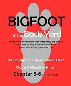 Big Foot in the Back Yard: The Rantings of a Big Foot Crazed Okie!  This delightful and informative #book records and reflects the adventures, ideas, thoughts, and information that Chuck wanted to leave to his family and friends.