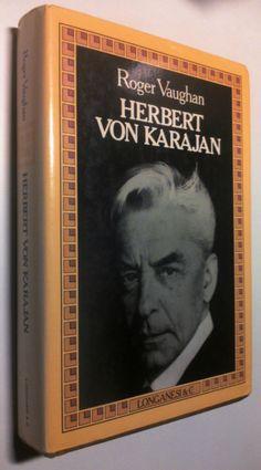 Roger Vaughan HERBERT VON KARAJAN 1° Ed Longanesi 1986