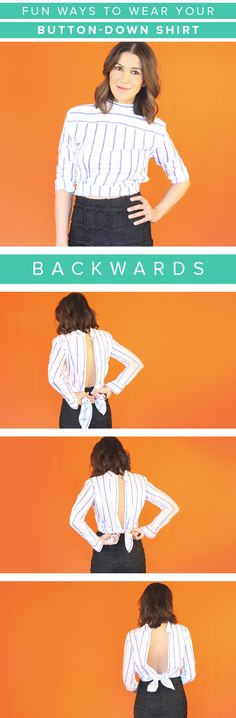 Here's a cool way to tie your button-down shirt. Try wearing it backwards and then knot it in the back. It looks great with a pencil skirt.