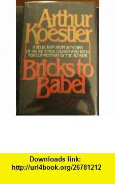 Bricks to Babel (9780394518978) Arthur Koestler , ISBN-10: 0394518977  , ISBN-13: 978-0394518978 ,  , tutorials , pdf , ebook , torrent , downloads , rapidshare , filesonic , hotfile , megaupload , fileserve