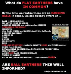 What do flat earthers have in common....a realization that we've been lied to about many subjects.