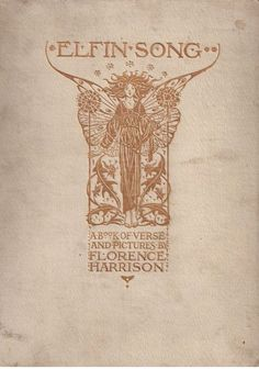 """""""Elfin Song: a Book of Verse and Pictures"""" by Florence Susan Harrison. (1912)"""