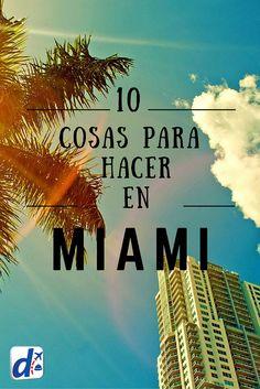 #Miami es uno de los destinos más populares entre los viajeros de todo el mundo para relajarse, divertirse y pasarla bien ¡Descubre aquí 10 imperdibles! #DespeTips
