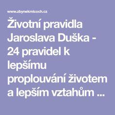 Životní pravidla Jaroslava Duška - 24 pravidel k lepšímu proplouvání životem a lepším vztahům - MUDr. Zbyněk Mlčoch