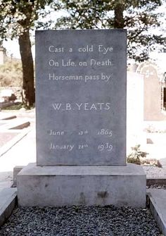 William Yeats   Birth:  Jun. 13, 1865  Death:  Jan. 28, 1939       Burial:  Drumcliff Churchyard   Sligo  County Sligo, Ireland