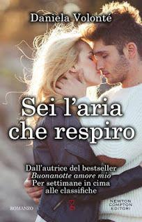 Leggere Romanticamente e Fantasy: Recensione: Sei l'aria che respiro di Daniela Volo...