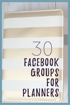 Over 30 Facebook Groups for Planners of all types! via @goodstuffmama