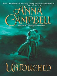 Manview: Untouched by Anna Campbell Historical Romance Authors, Romance Books, Anna Campbell, Got Books, Books To Read, Dark Stories, Beautiful Book Covers, Finding True Love, Ebooks