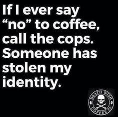 Si alguna vez digo no al café llamen a la policía alguien me ha robado mi identidad  A H