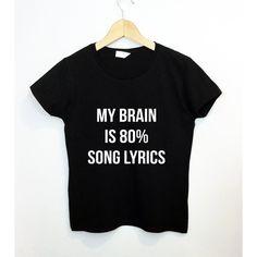 My Brain Is 80 Song Lyrics T-Shirt Funny Tumblr Saying ($17) ❤ liked on Polyvore featuring tops, t-shirts, shirts, black, blusas, women's clothing, tee-shirt, vinyl shirt, print top and vinyl top