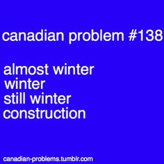 Canadian Problems 4 seasons of Canada Canadian Memes, Canadian Things, I Am Canadian, Canadian Humour, Canada Jokes, Canada Funny, Canada Eh, That Way, Just For You