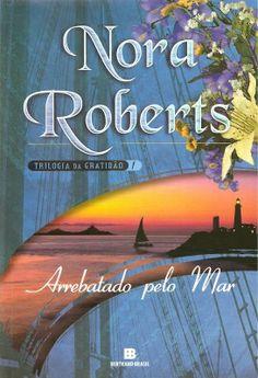 Arrebatado pelo Mar – Sea Swept - Nora Roberts