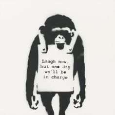 Banksy - Laugh But One Day Well Be In Charge Chimp.some might say at da autos they already are . Arte Banksy, Banksy Graffiti, Bansky, Banksy Canvas, Banksy Paintings, Animal Paintings, Banksy Artwork, Oil Paintings, Banksy Photo
