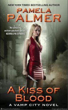 A Kiss of Blood: A Vamp City Novel by Pamela Palmer