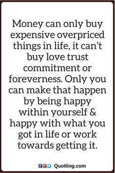 Money and Happiness Quotes and Sayings Money can only buy