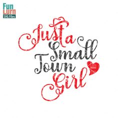 Just a small town girl SVG files, DXF EPS PNG & Ai Files for your craft cutters Silhouette Cameo,Cricut etc.Instant 20% OFF on newsletter subscription Get an instant 20% Discount on your next order here http://eepurl.com/b7yZ09