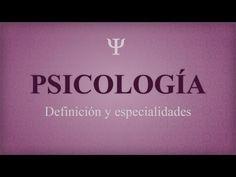 ¿Qué es la Psicología? ¿qué especialidades existen?