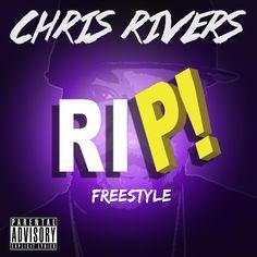 Chris Rivers – RIP!